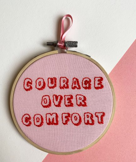 courage over comfort
