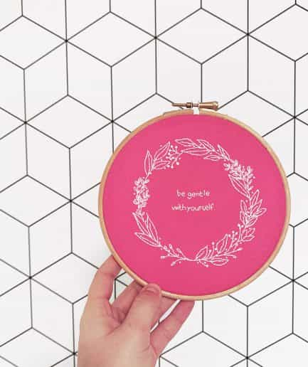 be gentle with yourself embroidery