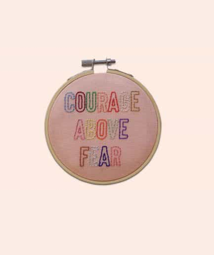 Courage above fear borduurpakket cotton clara